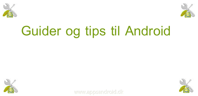 Android tips og tricks